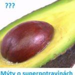 Mýty u superpotravinách – nevěřte jednoduše všemu