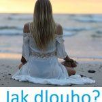 Jak dlouho byste měli meditovat? 5 nebo 30 minut?